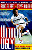 Winning Ugly (Brad Gilbert)